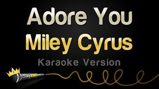 Miley Cyrus - Adore You (Karaoke Version)