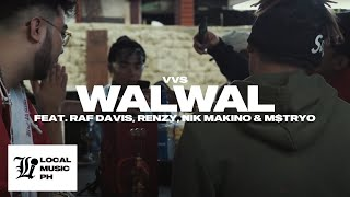 VVS - WALWAL Ft Raf Davis, Renzy, Nik Makino, & M$TRYO LOCAL Exclusive -