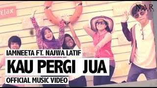 Download lagu Iamneeta Ft Najwa Latif Kau Pergi Jua Mp3