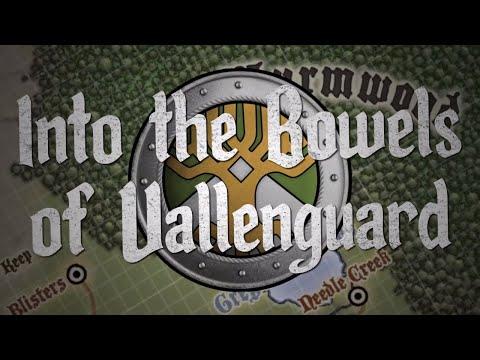 Into the Bowels of Vallenguard: Ep. 1 - Ambush