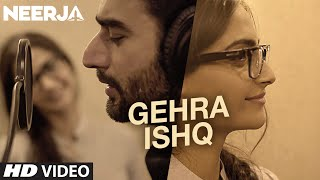 Gehra Ishq - Song Video - Neerja