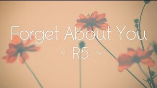 R5   Forget About You (Lyrics)