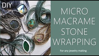 Basis Wrap For Stone Macrame Jewelry 🖤 How To Wrap Stones For Micro Macrame Jewelry Making