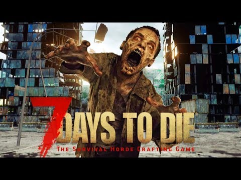7 Days To Die But I'll Probably Die Quicker Than That - Live Stream
