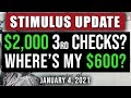$2000 CHECKS! + WHERE'S MY CHECK? $600 SECOND STIMULUS CHECK UPDATE & STIMULUS PACKAGE 01/04/2021