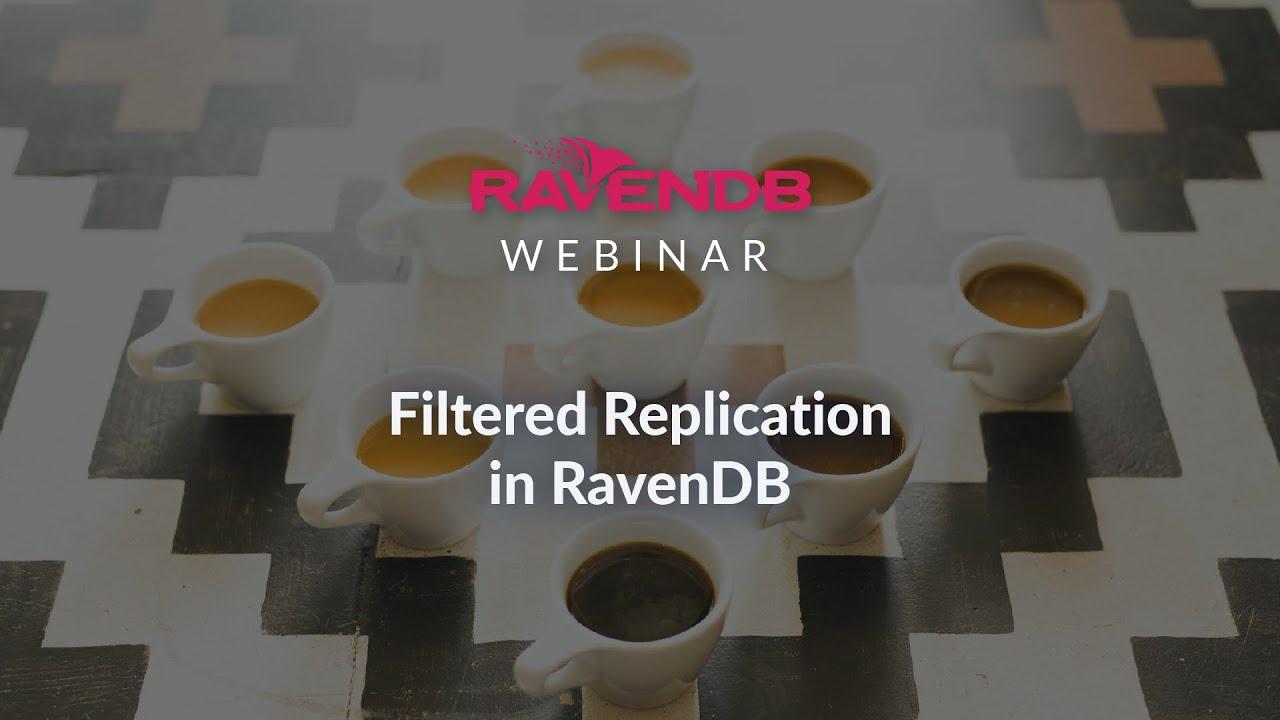 Filtered Replication in RavenDB