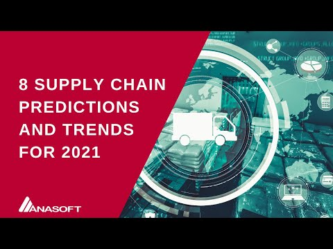 8 Predictions and Trends in Supply Chain and Logistics for 2021
