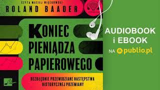 Koniec pieniądza papierowego. Roland Baader. Audiobook PL