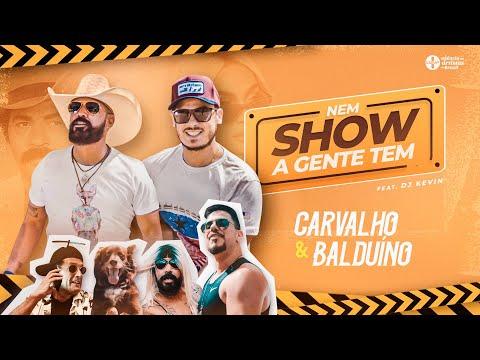 Nem Show a Gente Tem – Carvalho e Balduíno feat. DJ Kévin