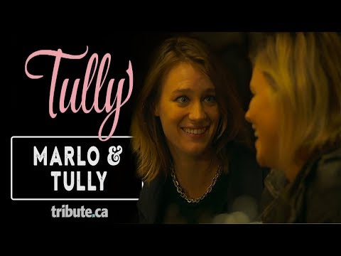 Tully Tully (Featurette 'Cast talks Marlo and Tully's Relationship')