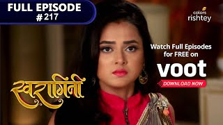 Swaragini | स्वरागिनी | Episode 217 - EPISODE