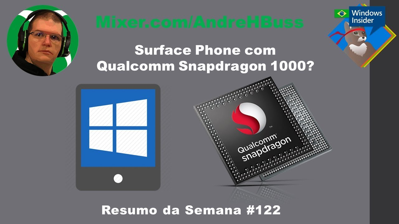 Surface Phone com Qualcomm Snapdragon 1000? #122 Resumo da Semana