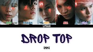 INKI — DROP TOP (Color Coded Lyrics)