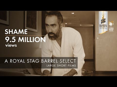 SHAME I RANVIR SHOREY I SWARA BHASKER I ROYAL STAG BARREL SELECT LARGE SHORT FILMS