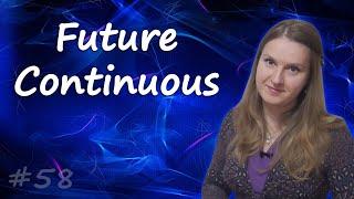 58 Future Continuous - будущее длительно время в английском