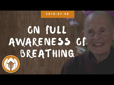 On Full Awareness of Breathing | Dharma Talk by Sr Chan Duc, 2018 07 08