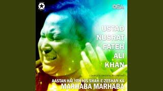 Aastan Hai Yeh Kis Shah-E-Zeshan Ka Marhaba Marhaba (Complete Original Version)