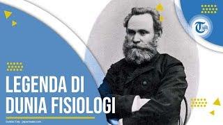 Profil Ivan Pavlov - Ilmuwan Kedokteran dan Fisiologi
