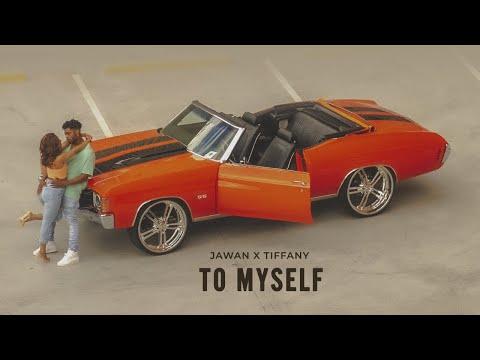 Jawan x Tiffany - To Myself (Official Audio)