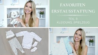 BABY ERSTAUSSTATTUNG Teil 3 | Kleidung, Spielzeug, ... | Das braucht man wirklich | MamaBabyLiebe