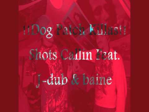 "Shots Callin  ""Preview""   !!!!Exclusive!!!!   (Dog Patch Killas)"
