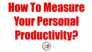 How To Measure Personal Productivity