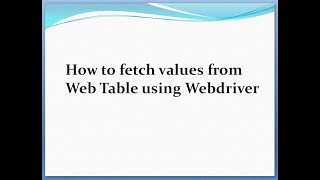 How to fetch values from web table using webdriver