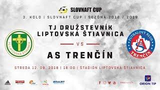 ASTV live: TJ Družstevník Liptovská Štiavnica - AS Trenčín | 3. kolo Slovnaft cupu