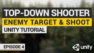 Let's Make: Top-Down Shooter in Unity | Episode 4: Enemies Target Player & Shoot!