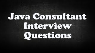 Java Consultant Interview Questions