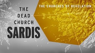The Churches of Revelation: Sardis - The Dead Church