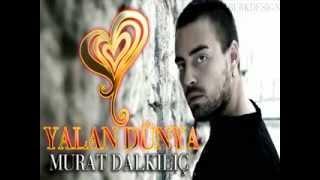 Murat Dalkılıç - Yalan Dünya _ 2012