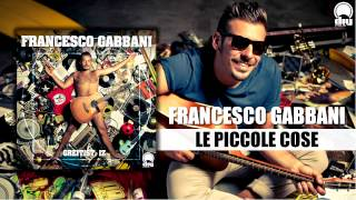 Francesco Gabbani – Le piccole cose