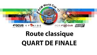 PCM WORLD CUP 2017 | Route Classique : Quart de Finale