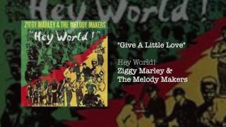 Give A Little Love - Ziggy Marley & The Melody Makers | Hey World! (1986)