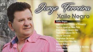Jorge Ferreira   Xaile Negro (Full Album)