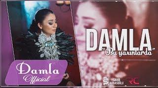 Damla - Bu Yaxinlarda 2017 (Audio)