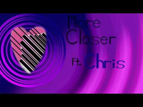 【Chris】More Closer【Vocaloid Original】