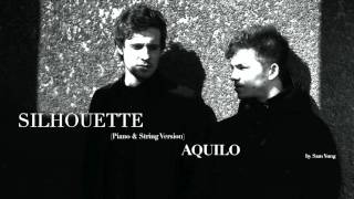 Silhouette (Piano & String Version) - Aquilo - By Sam Yung
