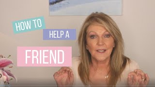 Cancer help: How to help a friend