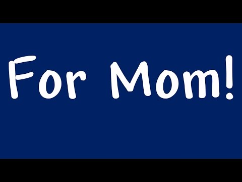Download Mother's Day Song #2 : For Mom! HD Mp4 3GP Video and MP3