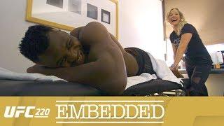 UFC 220 Embedded: Vlog Series - Episode 4