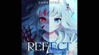 [ORIGINAL] REFLECT - Gawr Gura