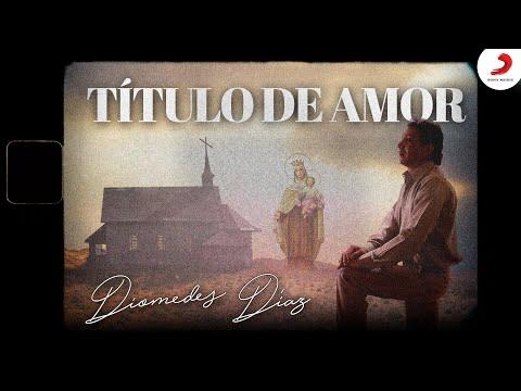 Título De Amor - Letra Oficial Diomedes Díaz