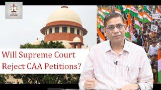 Will Supreme Court Reject CAA Petitions? | क्या  सर्वोच्य न्यायालय  नागरिकता कानून को निरस्त करेगा