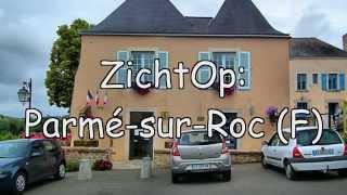 preview picture of video 'ZichtOp: Parmé-sur-Roc (F)'