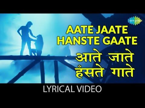 aate jaate with lyrics आत ज त ग न क ब