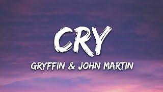 Gryffin, John Martin - Cry (Lyrics)