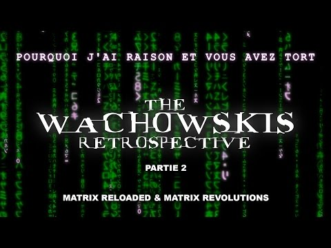 PJREVAT - The Wachowskis Retrospective - Matrix Reloaded & Matrix Revolutions (2/3)