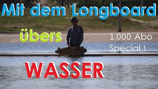 Ich surfe mit dem GLOBE LONGBOARD über's Wasser! - 1.000 Abonennten Special   Longboarding Germany